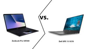 ASUS Zenbook Pro 15 UX580 vs. Dell XPS 15 9570