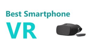 Best Smartphone VR Headsets For Android And iPhones