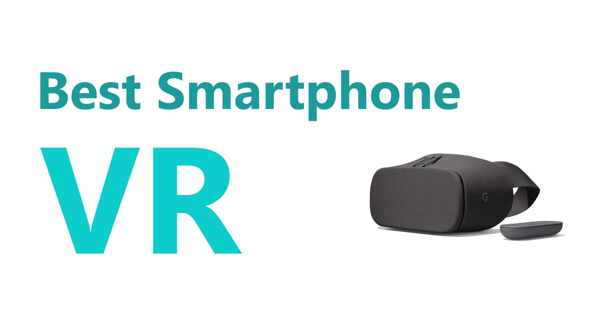 Best Smartphone VR Headsets